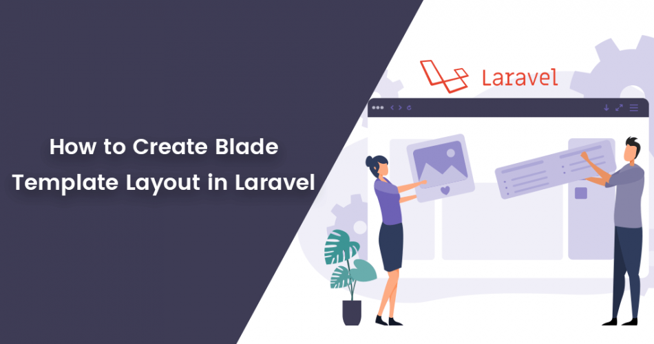 Name:  How-to-Create-Blade-Template-Layout-in-Laravel-950x500.png Views: 12 Size:  148.5 KB