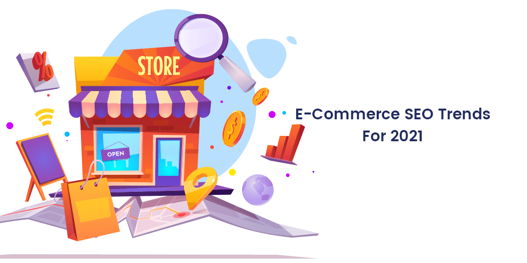 Name:  E-Commerce SEO Trends For 2021.png Views: 29 Size:  42.8 KB