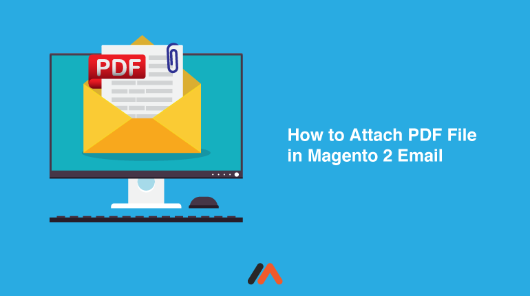 Name:  Meetanshi- How to Attach PDF File in Magento 2 Email.png