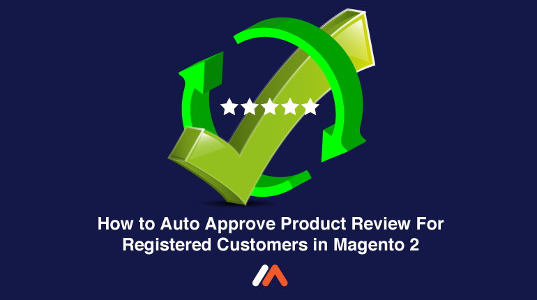 Name:  How-to-Auto-Approve-Product-Review-For-Registered-Customer-in-Magento-2-Social-Share.png Views: 8 Size:  40.8 KB
