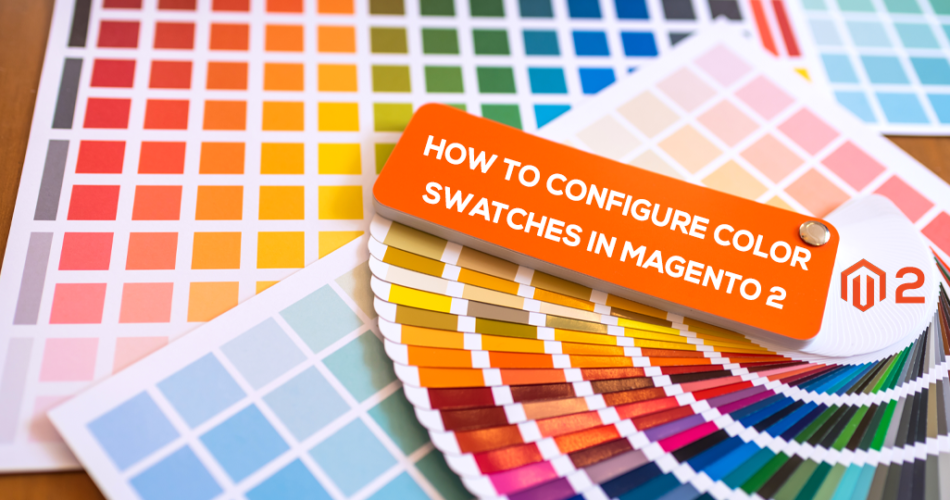 Name:  How-to-Configure-Color-Swatches-in-Magento-2-950x500.png Views: 41 Size:  585.9 KB