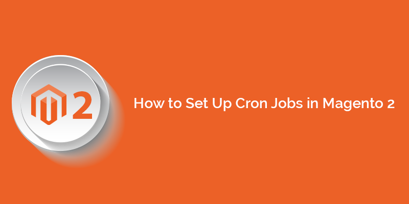 Name:  How to Set Up Cron Jobs in Magento 2.png