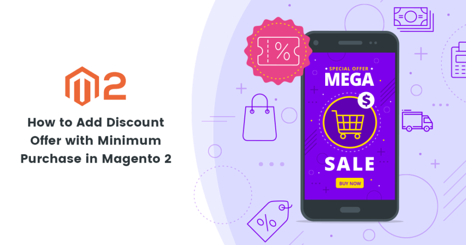 Name:  How-to-Add-Discount-Offer-with-Minimum-Purchase-in-Magento-2-950x500.png Views: 10 Size:  99.9 KB