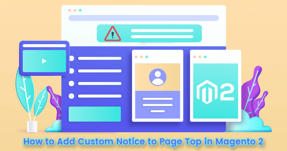 Name:  How-to-add-custom-notice-to-page-top-in-magento-2.png Views: 66 Size:  261.3 KB