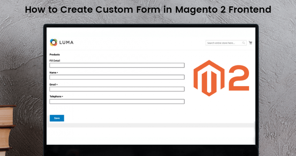 Name:  How-to-Create-Custom-Form-in-Magento-2-Frontend.png