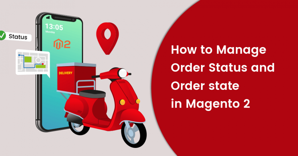 Name:  How-to-Manage-Order-Status-and-Order-state-in-Magento-2.png Views: 6 Size:  184.5 KB