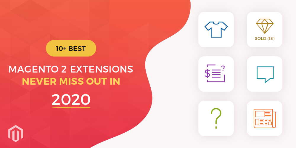 Name:  10-Best-Magento-2-Extensions-For-2020-e1583561321301.png Views: 3 Size:  85.0 KB